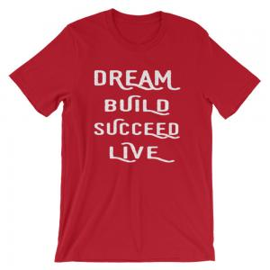 Dream, Build, Succeed, Live Men\u2019s T-Shirt